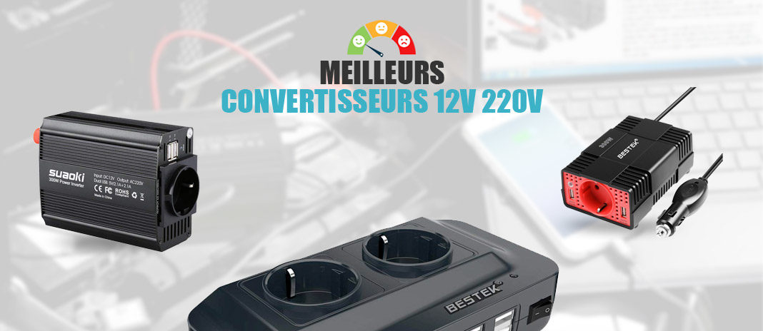 meilleurs convertisseurs 12v 220v